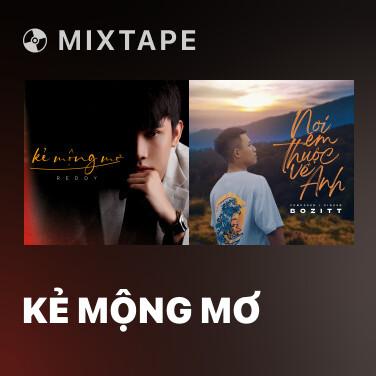 Mixtape Kẻ Mộng Mơ - Various Artists