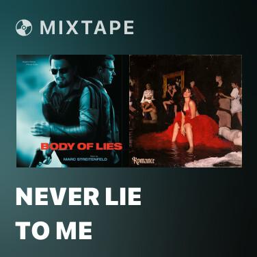Mixtape Never Lie To Me -