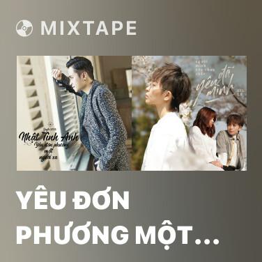Mixtape Yêu Đơn Phương Một Người Xa (Beat) -