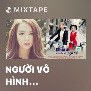 Mixtape Người Vô Hình (Remix) - Various Artists