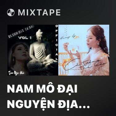 Mixtape Nam Mô Đại Nguyện Địa Tạng Vương Bồ Tát - Various Artists