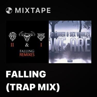 Mixtape Falling (Trap Mix) - Various Artists