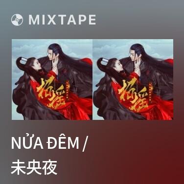 Radio Nửa Đêm / 未央夜 - Various Artists