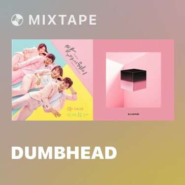 Mixtape Dumbhead