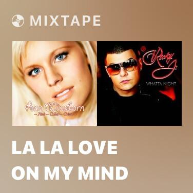 Mixtape La La Love On My Mind - Various Artists