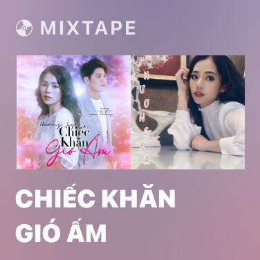 Mixtape Chiếc Khăn Gió Ấm - Various Artists