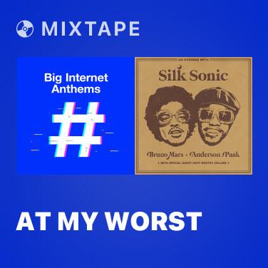 Mixtape At My Worst - Various Artists