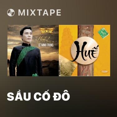 Mixtape Sầu Cố Đô - Various Artists