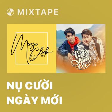 Mixtape Nụ Cười Ngày Mới - Various Artists