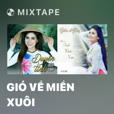 Mixtape Gió Về Miền Xuôi - Various Artists