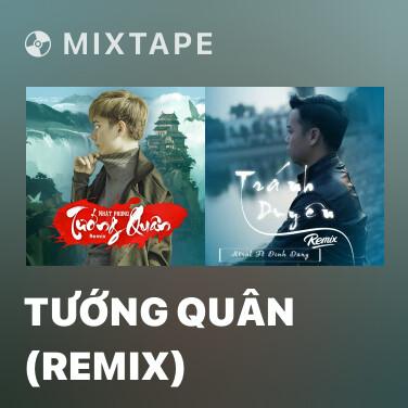 Mixtape Tướng Quân (Remix) - Various Artists