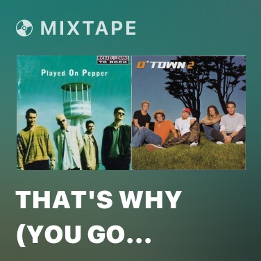 Mixtape That's Why (You Go Away) - Various Artists