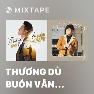Mixtape Thương Dù Buồn Vẫn Thương - Various Artists