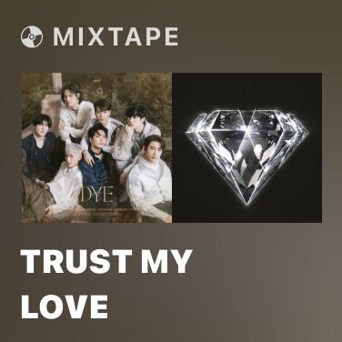 Mixtape Trust My Love - Various Artists