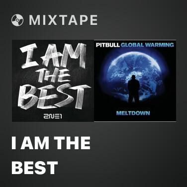 Mixtape I Am The Best - Various Artists