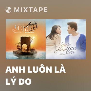 Radio Anh Luôn Là Lý Do - Various Artists