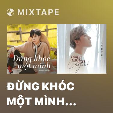 Radio Đừng Khóc Một Mình (Thiếu Gia Ở Đợ OST) - Various Artists