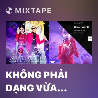 Mixtape Không Phải Dạng Vừa Đâu (Team Sơn Tùng M-TP - Slim V - DJ Trang Moon) - Various Artists