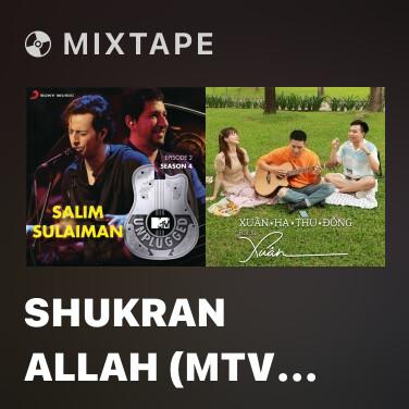 Mixtape Shukran Allah (MTV Unplugged Version) - Various Artists