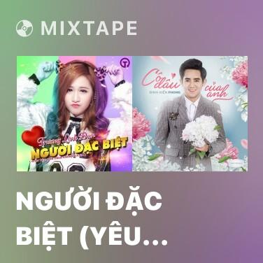 Mixtape Người Đặc Biệt (Yêu Anh Theo Cách Của Em OST) - Various Artists