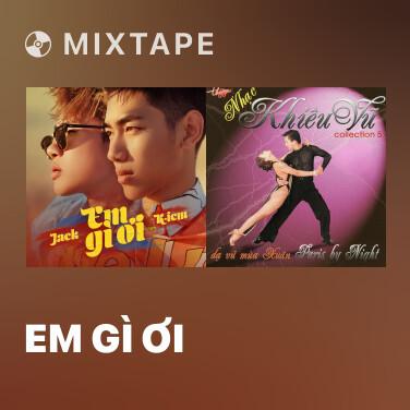 Mixtape Em Gì Ơi - Various Artists
