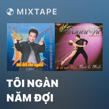 Mixtape Tôi Ngàn Năm Đợi - Various Artists