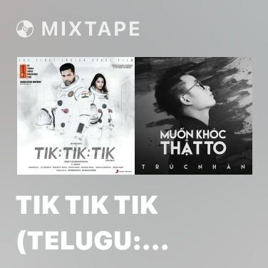 Mixtape Tik Tik Tik (Telugu: Karaoke) - Various Artists