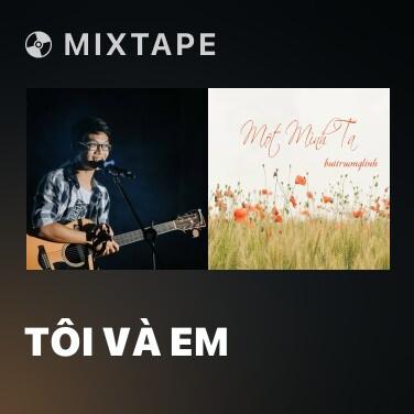 Mixtape Tôi Và Em - Various Artists