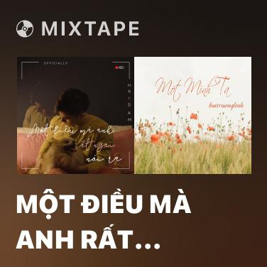 Mixtape Một Điều Mà Anh Rất Ngại Nói Ra - Various Artists