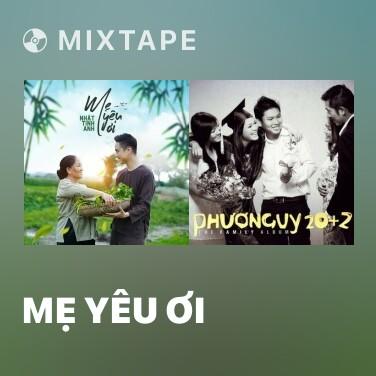 Mixtape Mẹ Yêu Ơi - Various Artists
