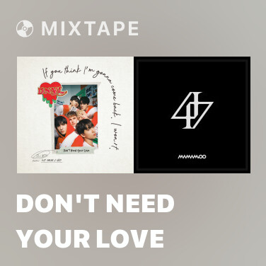 Mixtape Don't Need Your Love - Various Artists