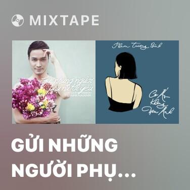 Mixtape Gửi Những Người Phụ Nữ Tôi Yêu (Acoustic) - Various Artists
