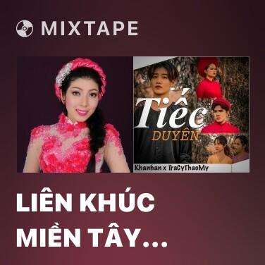 Radio Liên Khúc Miền Tây Quê Tôi - Various Artists