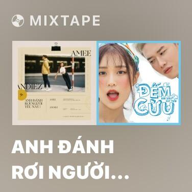 Mixtape Anh Đánh Rơi Người Yêu Này! (Thật Tuyệt Vời Khi Ở Bên Em OST) - Various Artists