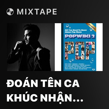 Mixtape Đoán Tên Ca Khúc Nhận Ngay Vé Adam Lambert - Various Artists