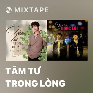 Mixtape Tâm Tư Trong Lòng - Various Artists