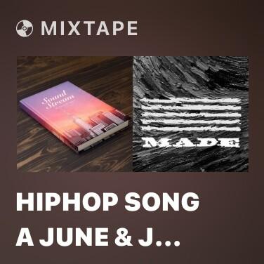 Radio Hiphop Song A June & J Beat Remix Version