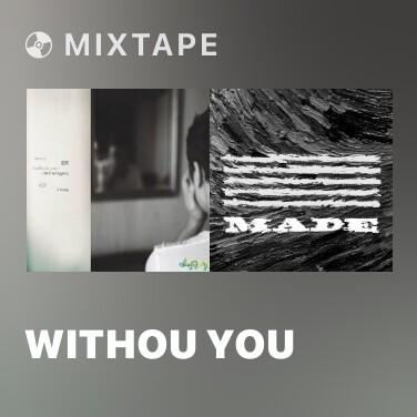 Mixtape Withou You - Various Artists