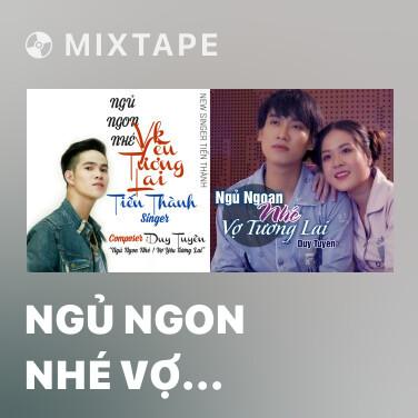 Mixtape Ngủ Ngon Nhé Vợ Tương Lai - Various Artists