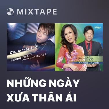 Mixtape Những Ngày Xưa Thân Ái - Various Artists