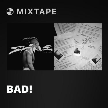 Mixtape BAD! -