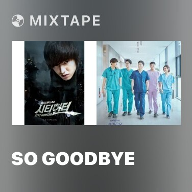 Mixtape So Goodbye - Various Artists