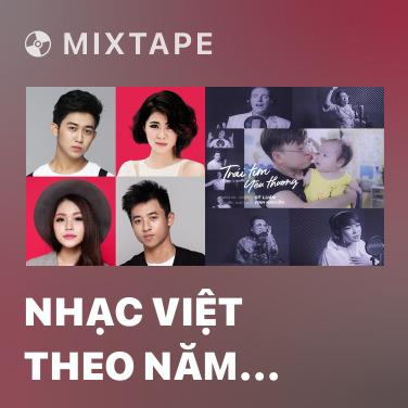 Mixtape Nhạc Việt Theo Năm Tháng (Mashup) - Various Artists