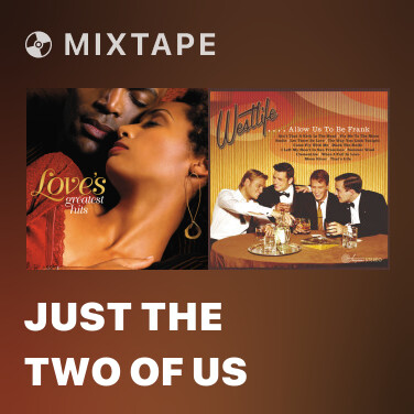 Mixtape Just The Two Of Us - Various Artists