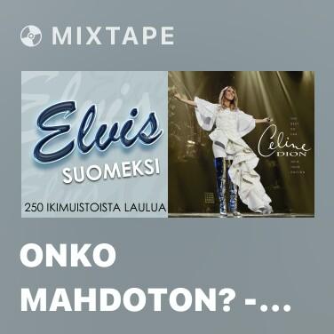 Mixtape Onko mahdoton? - It's Impossible - Various Artists