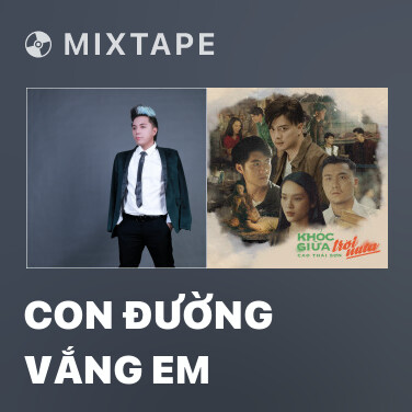 Mixtape Con Đường Vắng Em - Various Artists