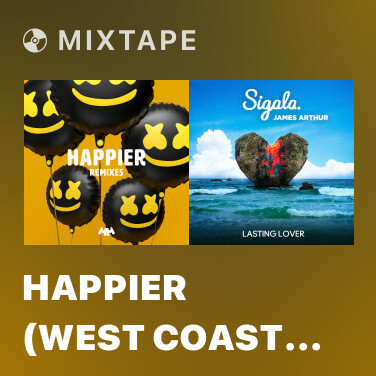 Mixtape Happier (West Coast Massive Remix) - Various Artists