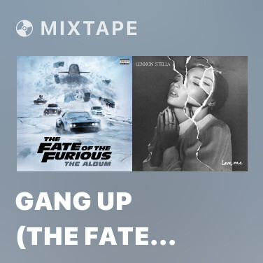 Mixtape Gang Up (The Fate Of The Furious OST) - Various Artists