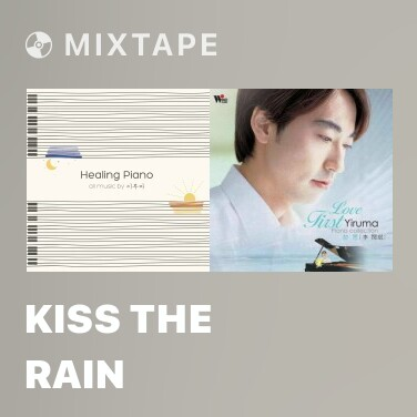 Mixtape Kiss The Rain - Various Artists