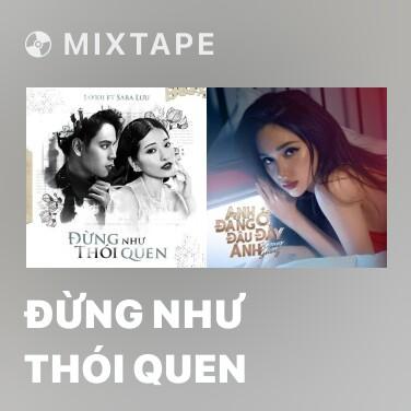 Mixtape Đừng Như Thói Quen - Various Artists